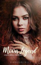Moon Legend | BOOK 1 ⌛ by mikadzukitales