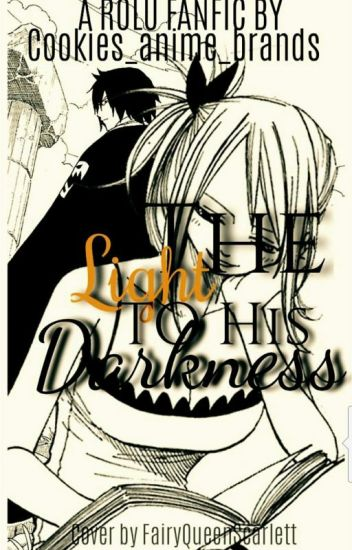 The light to his darkness