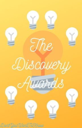 The Discovery Awards 1 by DontYouWantToKnow