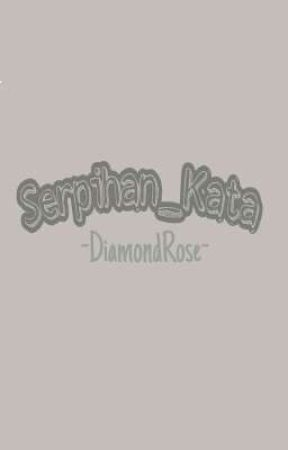 Serpihan_kata by ElDiamondRose