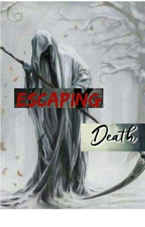 Escaping Death by Reece_Carter_Is_Bae