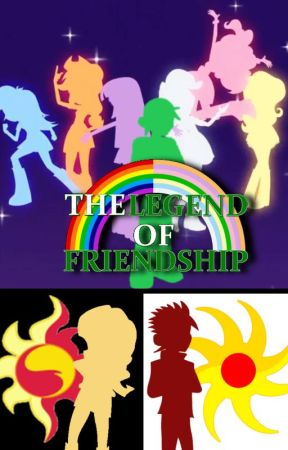 Equestria Girls - The Legend of Friendship by DanieruLOF