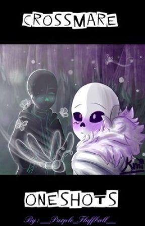 Crossmare Oneshots uwu  by __Purple_Fluffball__