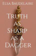 Truth as Sharp as a Dagger by CherDMei