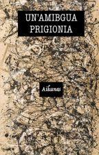 Un'ambigua prigionia by Aikunas