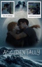 Accidentally.  by sclareclipse