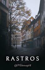 Rastros. by milenap14