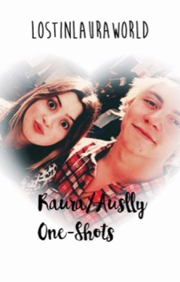Raura|Auslly one-shots