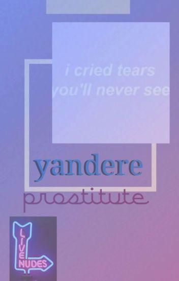 male yandere prostitute x reader - thorn books - Wattpad