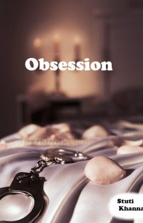 Obsession by stutiwriter