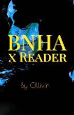 BNHA x Reader by Ollivin