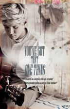 You've got that one thing [Niall Horan FanFic] by luux_x