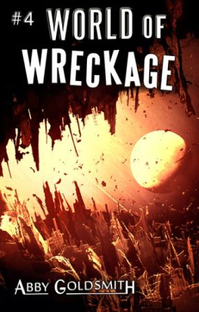 World of Wreckage [#SFF] [#Galactic] [#Complete] by AbbyBabble