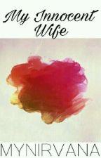 My Innocent Wife by mynirvana