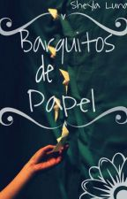 Barquitos de papel. © by StayInBlack