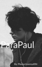ParaPaul  by PleaseCloseMyD00r