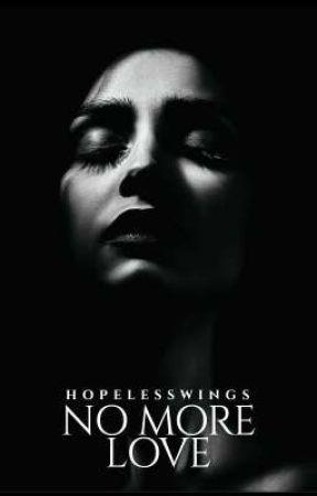 No More Love (Euphoria Series #3) by HopelessWings