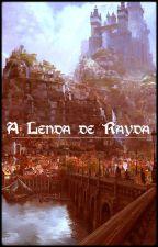 A Lenda de Rayda - Livro 01: Fogo by euluiddi