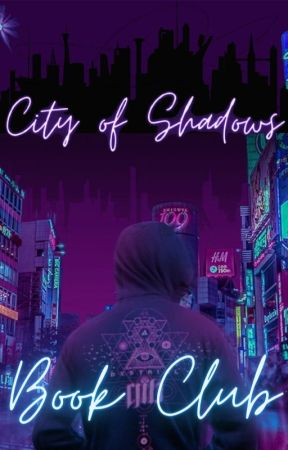City of Shadows Book Club (Open) by City_of_Shadows