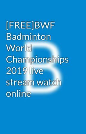 FREE]BWF Badminton World Championships 2019 live stream