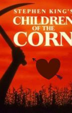 Hidden Love (A Children Of The Corn Love Story) by Moonshine049