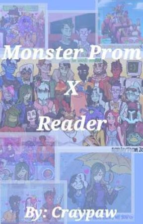~Monster Prom •X• Reader One shots!~ by Craypaw