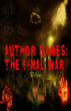 Author Games: The Final War by Sweeney_Tot