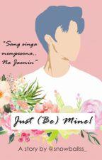 Just (be) Mine!   Na Jaemin   by snowballss_
