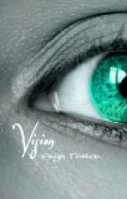 Vision by ErynFoster