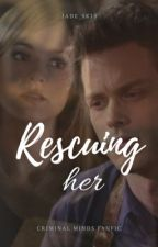 Rescuing her // SPENCER REID by jade_sk15