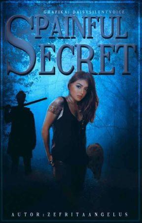 Painful Secret 🐺 by ZefritaAngelus