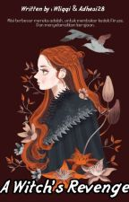 A Witch's Revenge [IDR] by Ephemera28
