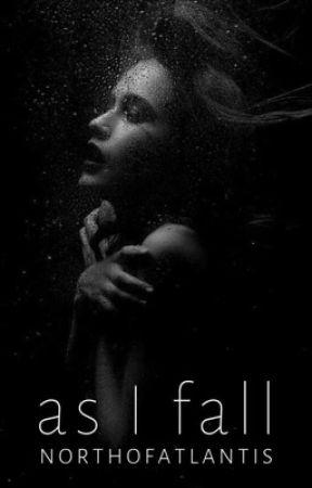 As I Fall (SLOW UPDATES) by northofatlantis