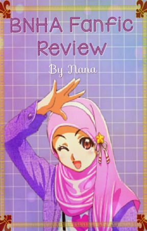 ♡ bnha fanfic review by nana_academia1002