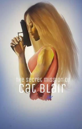 The Secret Mission of Cat Blair by MissJayJayy