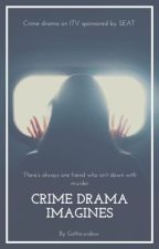 Crime Drama Imagines by GothicWidow