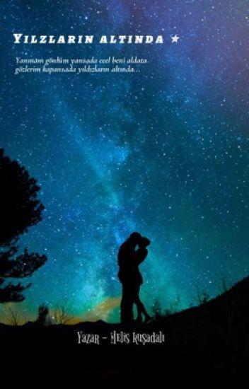 Yıldızların altında ⭐️ - İremulaşastepewatpd - Wattpad