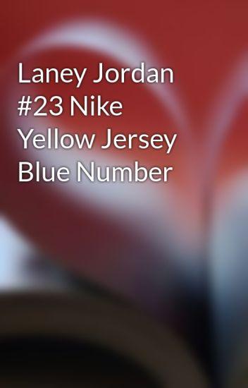 51c712456cefb8 Laney Jordan  23 Nike Yellow Jersey Blue Number - Wilderdf - Wattpad