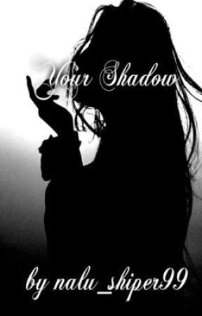Η Σκιά  σου! by nalu_shiper99