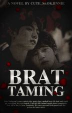 BRAT TAMING ♣︎ VKOOK by cute_seokjinnie