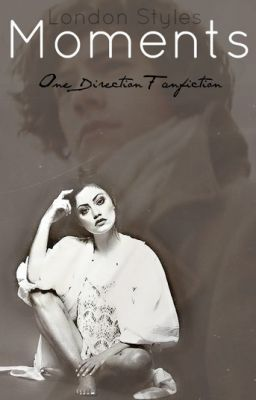 Moments - One Direction Fan Fiction