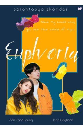 Euphoria (Jeon Jungkook x Son Chaeyoung) - Chaekook Bangtwice - by SarahTasyaIskandar