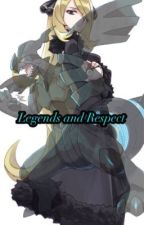Legends and Respect (Cynthia X Reader) by RyanJersey