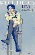 Recueil OS Levi [Personnels] by Surfyy