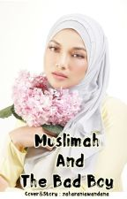Muslimah And The Bad Boy (New Version) by zaharaniawandana