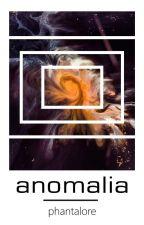 anomalia by Phantalore