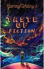 Taste of Fiction by TheGameofWriting