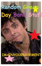 Random Green Day Band Stuff by ImaInYourBasement