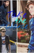 Take the Chance: A One Direction Fan Fiction by Allyson_Hykes