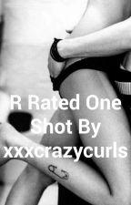 R Rated One shots by xxxcrazycurlsxxx